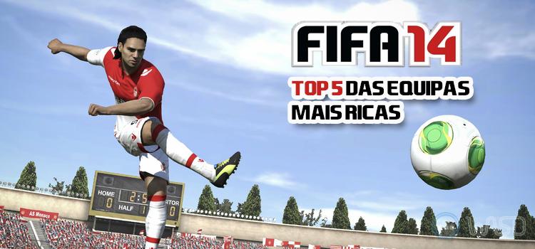 Top 5 das Equipas mais Ricas do FIFA 14