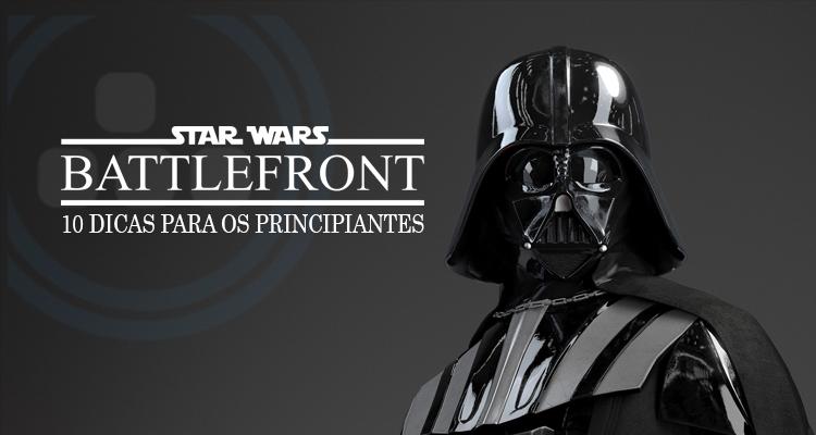 10 Dicas para os principiantes em Star Wars Battlefront