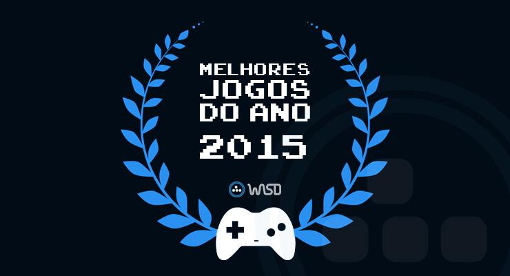 Os melhores jogos de 2015 para o WASD
