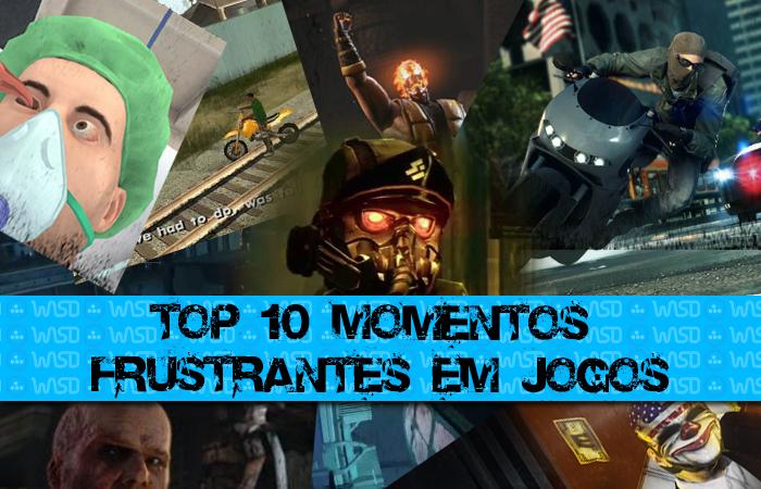Top 10 momentos frustrantes em Jogos