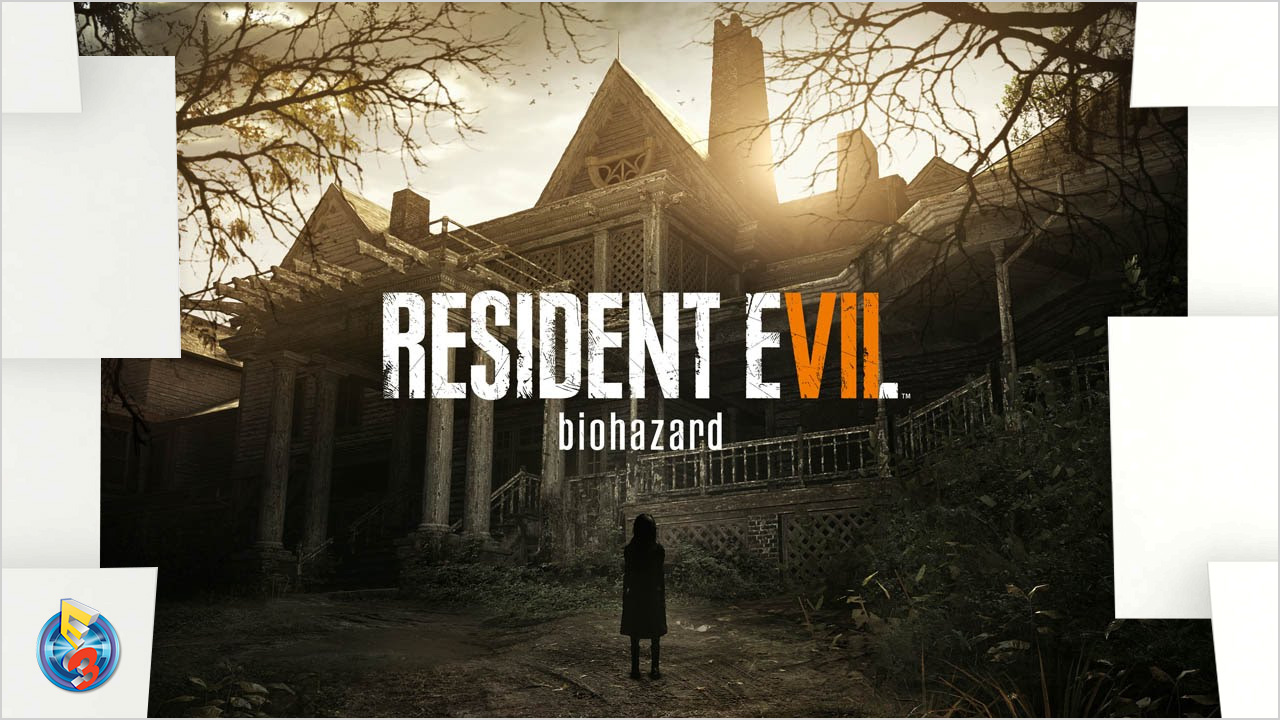 PlayStation E3 2016 – Resident Evil 7