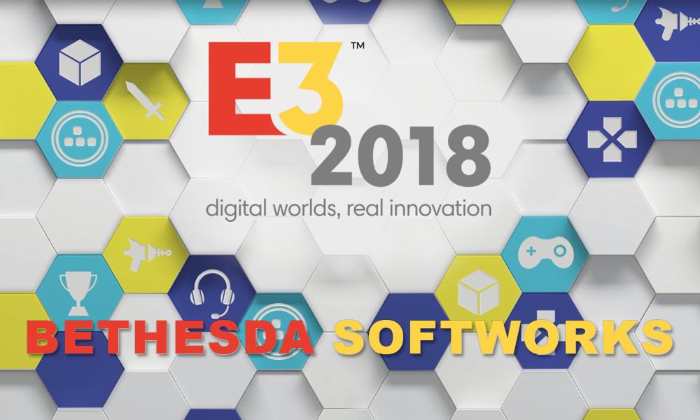E3 2018 – Conferência da Bethesda