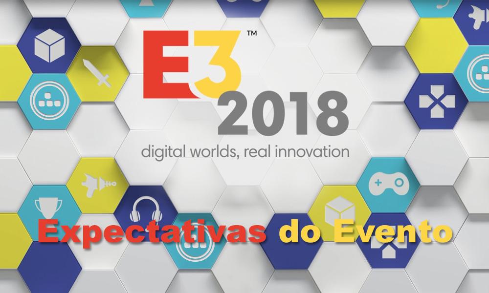 Expectativas da E3 2018