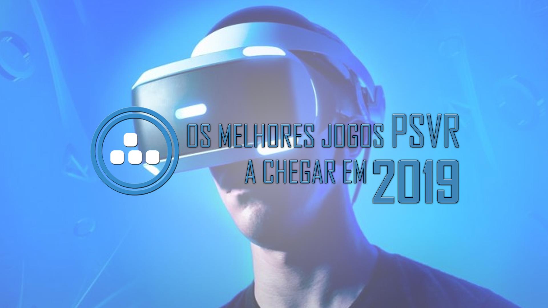 Os melhores jogos PS VR a chegar em 2019