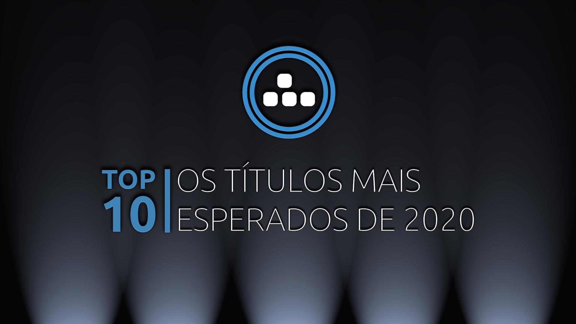 Top 10 – Títulos Mais Esperados de 2020