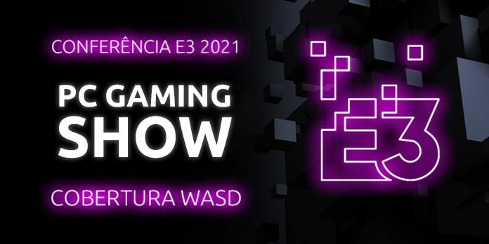 Conferência E3 2021 – PC Gaming Show