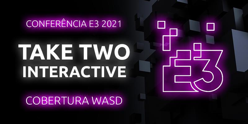 Conferência E3 2021 – Take Two Interactive