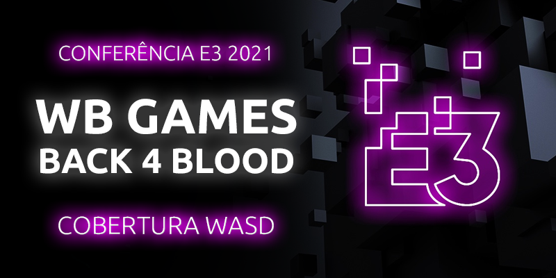 Conferência E3 2021 – WB Games: Back 4 Blood